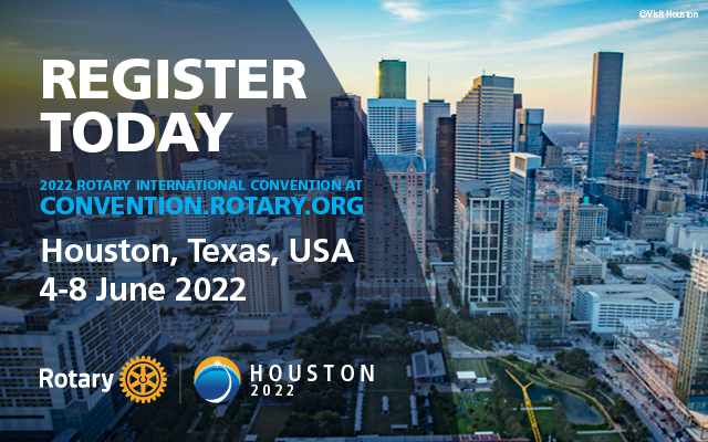 Rotary Internatinal Convention 2022, Houston, TX June 4th to 8th